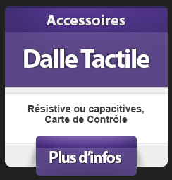 Dalles Tactiles Résistives et Capacitives
